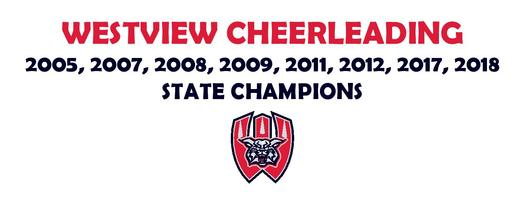 WESTVIEW CHEERLEADING 2005, 2007, 2008, 2009, 2011, 2012, 2017 STATE CHAMPIONS